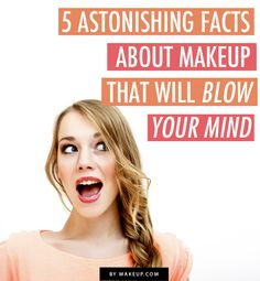 5 Astonishing Makeup Facts That Will Blow Your Mind - Here at Makeup.com, we're OK making sacrifices for beauty. But the occasional curling iron burn isn't much compared to what some of the women in history went through to attain the perfect makeup look. Today, we're sharing five crazy beauty facts that will blow your mind and give you a whole new appreciation for modern-day makeup.