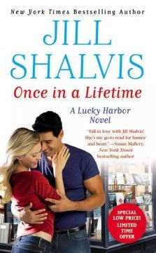 Once in a lifetime by Jill Shalvis.  Cover image from amazon.com.  Click the cover image to check out or request the romance kindle.