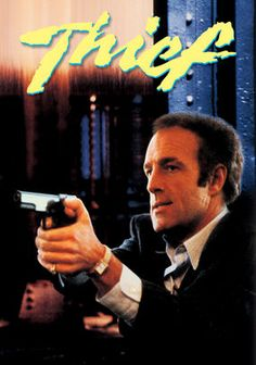 Thief. Who knew James Caan was sexy?
