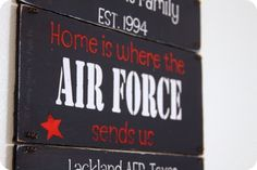 """""""Home is where the Air Force sends us"""" duty stations sign"""