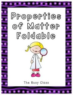 Properties of Matter Foldable- great for note taking!