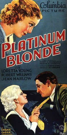 Platinum #Blonde (1931) starring #LorettaYoung, Robert Williams & #JeanHarlow