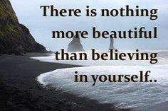 ...Believing in yourself...