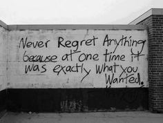no regret because we all choose that before