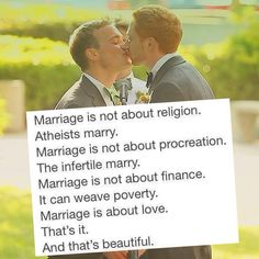 Marriage is about love.