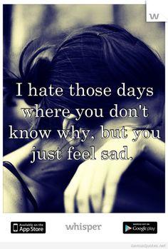 Feeling sad quote days