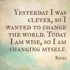 Rumi. The difference between yesterday and today.
