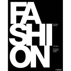 Fashion:  150 Years of Couturiers, Designers and Labels