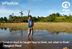 """Children must be taught how to think, not what to think."" -- Margaret Mead"