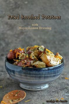 Fried Smashed Potatoes with Onions and Meyer Lemon Dressing | Cravings of a Lunatic