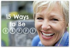 15 ways to be happy (one suggestion from each of the First Presidency and the Twelve).   Love this!