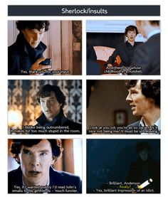 A few of Sherlock's best insults. Although the complete list is quite long. I have a video clip of most of them on this board. BBC. Benedict Cumberbatch. Sherlock.