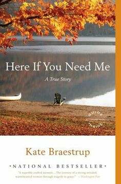 Here If You Need Me: A True Story by Kate Braestrup
