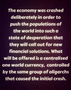 "Don't believe it? Research George Soros. Research Agenda 21. Research Cloward/Piven. Read ""Rules For Radicals"". Read ""The Coming Insurrection"". Don't take my word for it, read THEIR OWN WORDS. Read and weep."