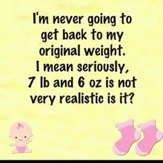 Funny thing is. I actually weighed 7 lbs 6 oz at birth. This was perfect for me.