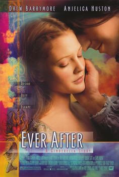 Ever After...my very favorite Drew Barrymore movie...