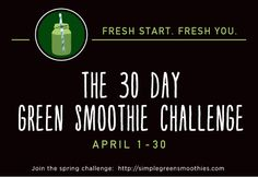 30 day green smoothie challenge starts April 1. Replace 1 meal with a green smoothie!