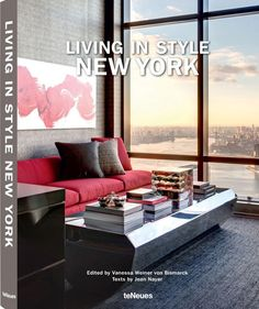 Visit the homes of NYC's most chic stylesetters in a new tome from teNeues, Living in Style: New York