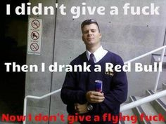 Red Bull is always the answer...