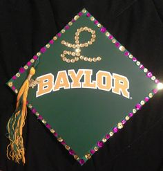 Grad cap decorated! #TasselTopper #BU17 #Senior #DIY #Baylor