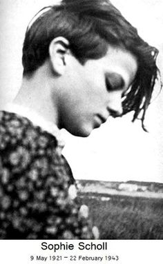 "On the 70th Anniversary of the Execution of Sophie Scholl, 22 February 1943 - Sophie Scholl was a German woman executed by the Nazis for distributing anti-Nazi pamphlets. Prison officials, in later describing the scene, emphasized the courage with which she walked to her execution. Her last words were: ""How can we expect righteousness to prevail when there is hardly anyone willing to offer themselves up individually for a righteous cause? Such a fine, sunny day, and I have to go."""