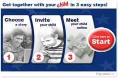 ONLINE ACTIVITIES, FREE - MyChildMyMilitary.com allows you to read interactive books, play games and do activities with your child in real time from anywhere in the world. The site allows users to see and hear one another while they read books, play games and do art activities together -- all in real time. Free for military families.