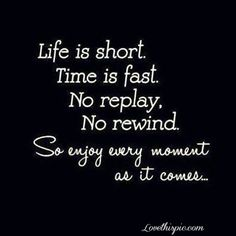 Enjoy every moment life quotes quotes quote life quote