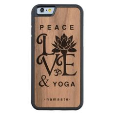 Peace Love & Yoga Maple Wood iPhone 6 Case from Zazzle.com