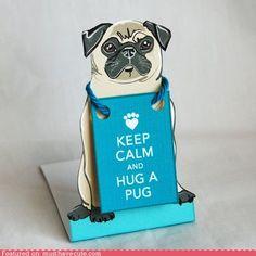 calm pug, hug, paper dolls, desks, papers, pugs, keep calm, calm quot, thing