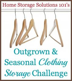 Step by step instructions for a seasonal clothing switch and organizing hand me down clothing between children! {part of the 52 Week Organized Home Challenge on Home Storage Solutions 101} storag challeng