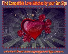 Find Compatible Love Matches By Your Sun Sign - To find an ideal match for your love relationship, love horoscopes is doing great job. People relies on horoscope, choose compatible mate through best ideal zodiac sign match.Love horoscope is based on astrological compatibility. Astrological compatibility is the branch of astrology deals with the study of natal or biological or natural horoscopes... Read More: http://www.horoscopeyearly.com/find-compatible-love-matches-sun-sign/