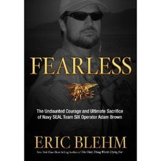 Fearless: The Undaunted Courage and Ultimate Sacrifice of Navy SEAL Team SIX Operator Adam Brown (Hardcover)  http://www.picter.org/?p=0307730697