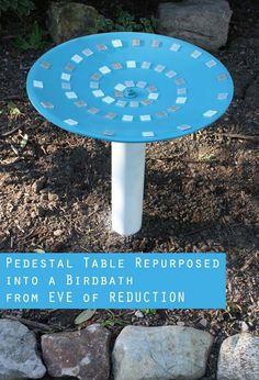 Repurposing a Pedestal Table into a DIY birdbath- Eve of Reduction