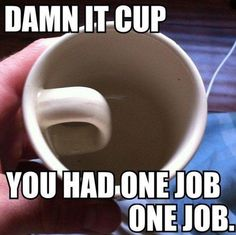 funny pics, funny pictures, funny humor, coffee cups, homes, mornings, funny memes, one job, mugs