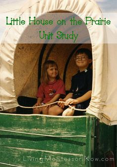 Little House on the Prairie Unit Study | LivingMontessoriNow.com
