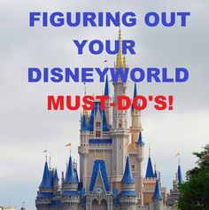 Figuring Out Your Disneyworld Must-Do's
