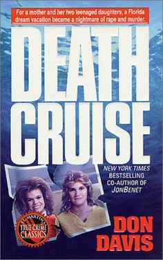 Bestseller Books Online Death Cruise (St. Martin's True Crime Library) Donald A. Davis $6.5  - http://www.ebooknetworking.net/books_detail-0312957866.html
