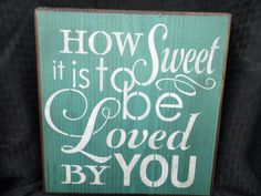 wooden sign, how sweet it is to be loved by you, subway art, wall decor, shabby chic. $28.00, via Etsy.