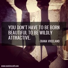 Nami M. Scott: Life Enthusiast: Quote of the Week: Being Attractive