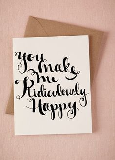 ridiculously happy card  http://rstyle.me/n/pa6tnpdpe