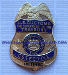 US Custom (DOT) Treasury. Detective retired badge. Available from www.policebadgetrader.com