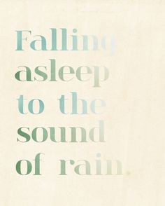 The best way to fall asleep. Cuddled up next to your significant other just listening to the rain fall