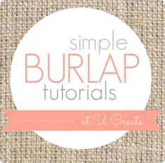 Many burlap tutorials - simple, too!
