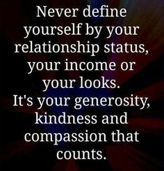 IT'S ABOUT YOUR GENEROSITY, KINDNESS, AND COMPASSION