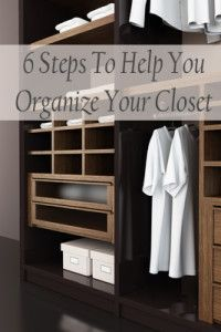 6 Steps to help you organize your closet