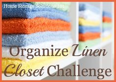 Step by step instructions for how to organize a linen closet or cabinet, including organizing sheet sets, towels, comforters, blankets and table linens. {part of the 52 Week Organized Home Challenge on Home Storage Solutions 101}