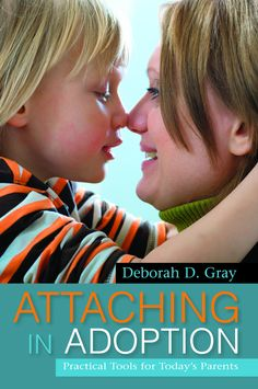 Adoptive Parenting: Building a Healthy Attachment --  GREAT BOOK!!