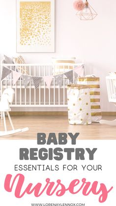 Baby Registry Essentials For Your Nursery. The best of the best necessities for your nursery. #babyproducts #babyregistry