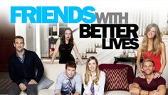 Friends with Better Lives (Just got into this show, and now it's been canceled. :()
