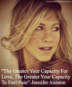 the greater your capacity...
